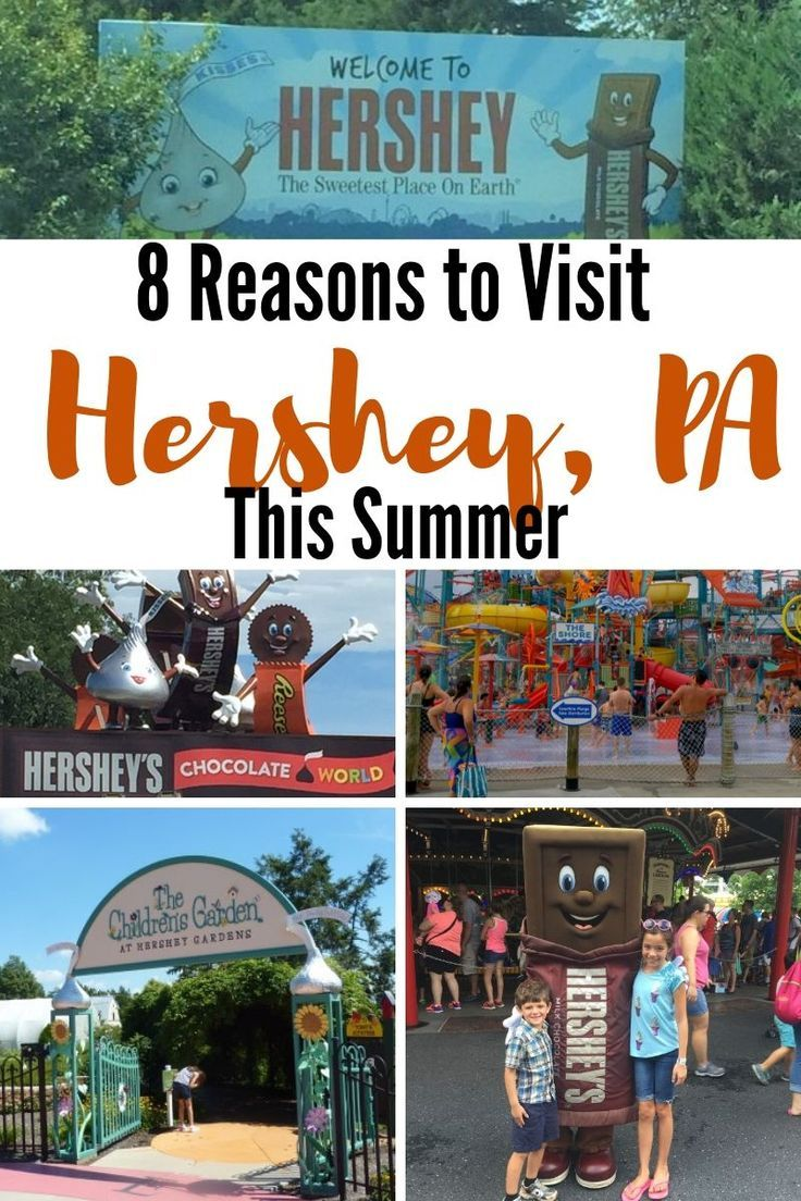 8 reasons to visit hershey pa this summer chocolate