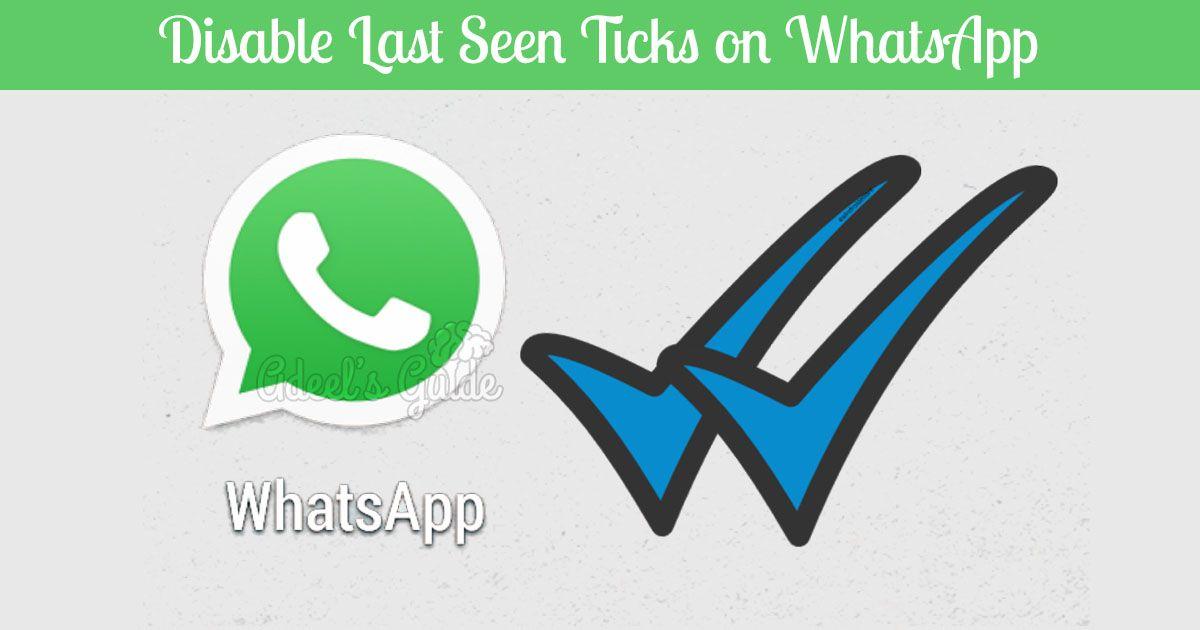 How to Disable/Hide Whatsapp Last Seen Blue Ticks [2018