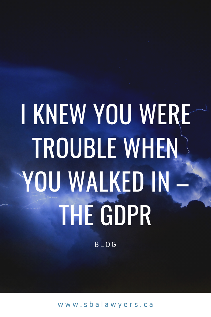 I Knew You Were Trouble When You Walked In The Gdpr Law Blog