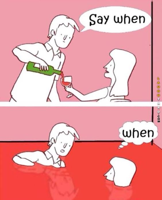 Say When You Stop Pouring Funny Wine Pictures Funny Cartoon Funny Pictures