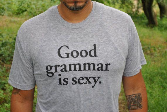 bad grammar turns me inside out!!