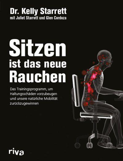 Sitzen Ist Das Neue Rauchen Schmerzen Beim Sitzen Richtig Sitzen Training