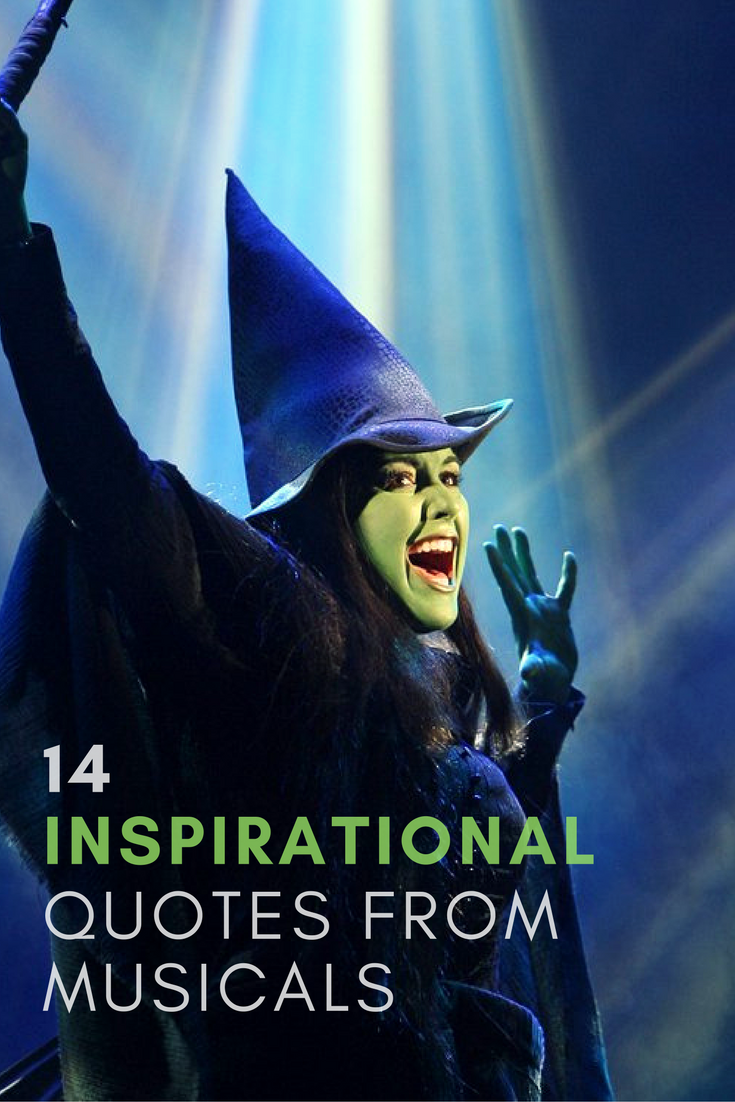14 Inspirational Musical Theatre Quotes For The New Year Best Of