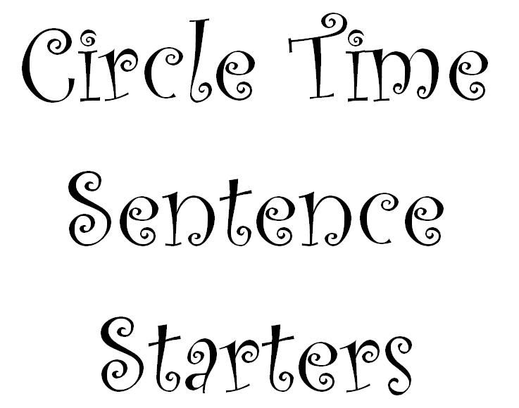 FREE!! Circle Time Sentence Starters (word doc) Lots of
