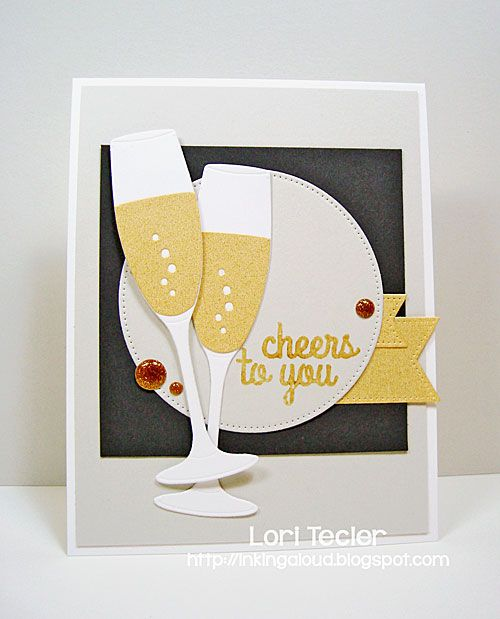 Cheers To You Card Designed By Lori Tecler Inking Aloud Stamps And Dies From My Favorite Things Wedding Cards Handmade Cheers Card Wedding Anniversary Cards