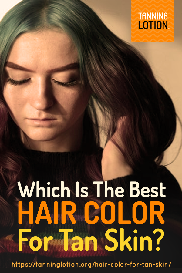 Which Is The Best Hair Color For Tan Skin Hair Nails