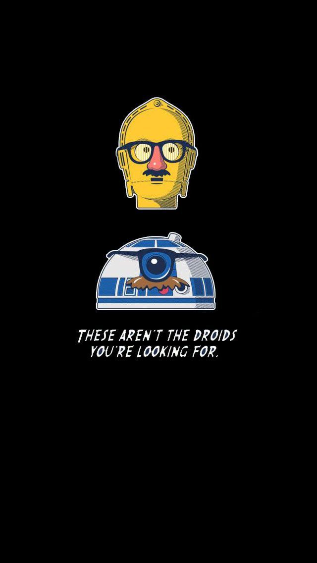 Tap And Get The Free App Art Creative Star Wars Droids Quotes Fun Hd Iphone Wall Iphone Wallpaper Quotes Funny Funny Iphone Wallpaper Funny Quotes Wallpaper