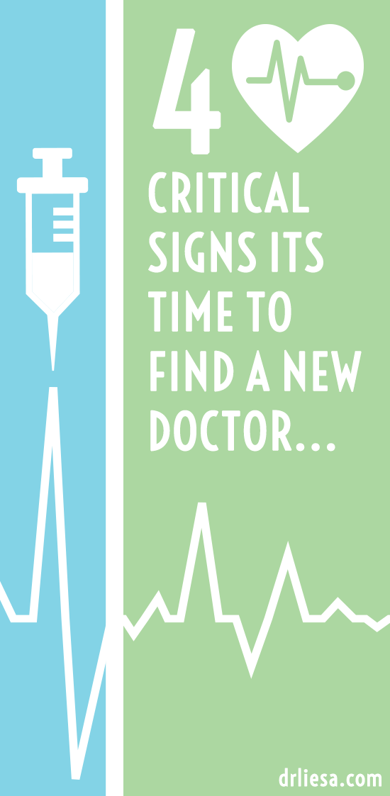 It might be time to find a new doctor when...
