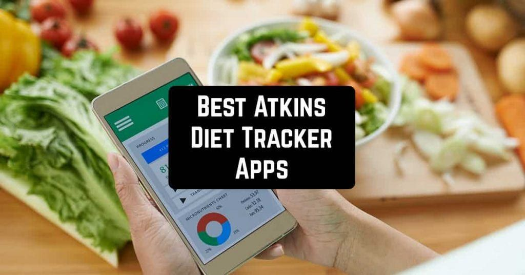 5 Best Atkins Diet Tracker Apps For Android In 2020 Diet Tracker Atkins Diet Best Health Apps