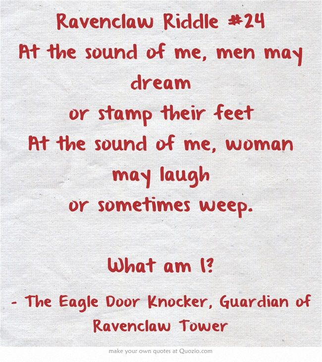 Ravenclaw Riddle 24 Comment If You Think You Know The Answer Riddles Ravenclaw Riddles Ravenclaw Quotes