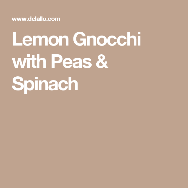 Lemon Gnocchi with Peas & Spinach