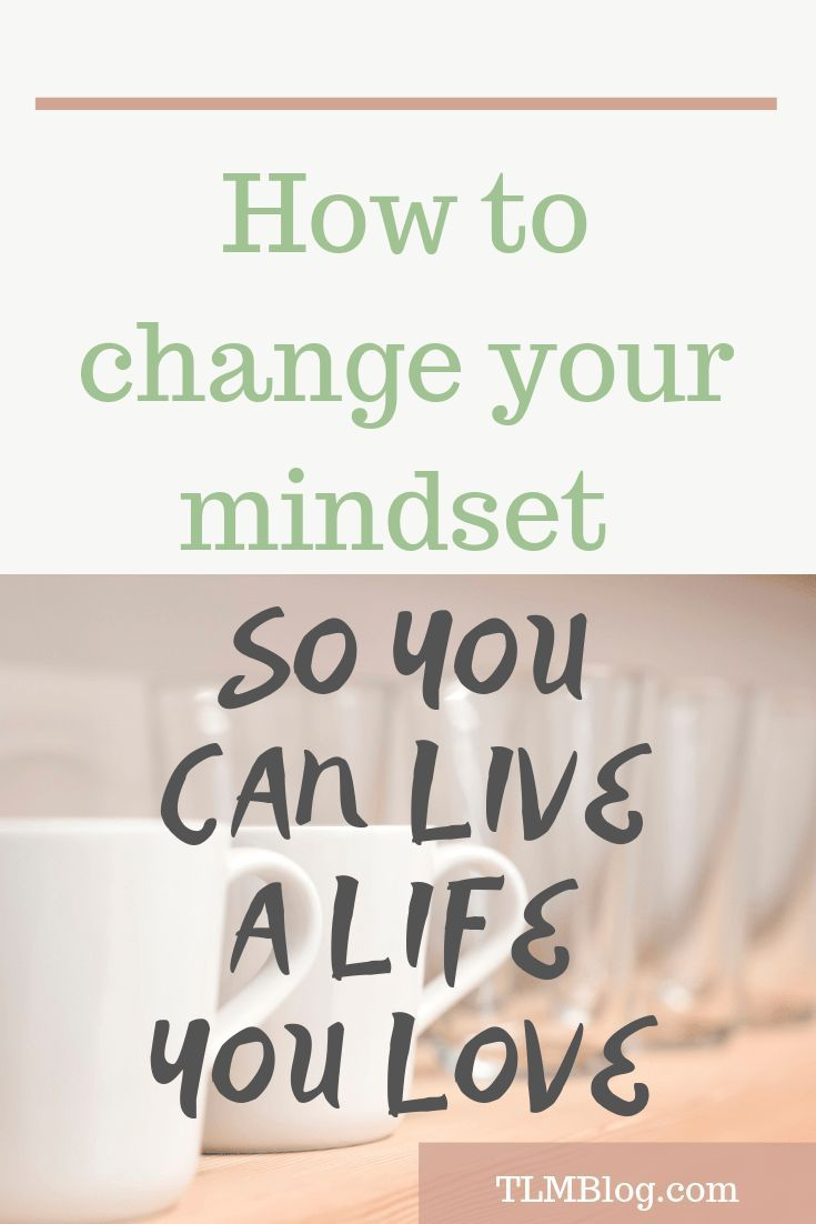 How to change your mindset and be more positive | Tlm Blog #personalgrowth