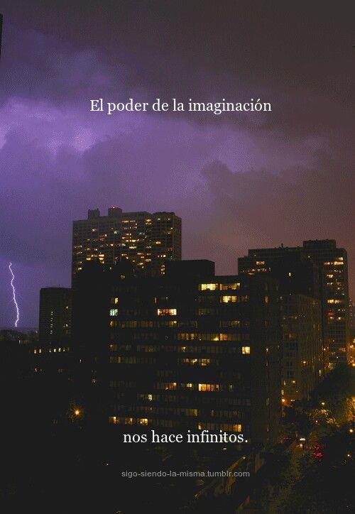 El poder de la imaginación nos ase infinito s