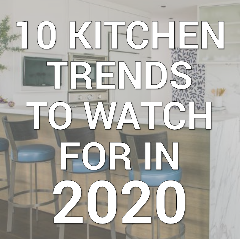 10 Kitchen Trends To Watch For In 2020 Kitchen Trends Top