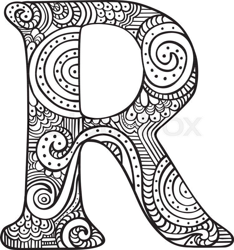 Stock Vector Of Hand Drawn Capital Letter R In Black Coloring Sheet For Adults Boyama Sayfalari Mandala Boyama Sayfalari Zentangle Desenler