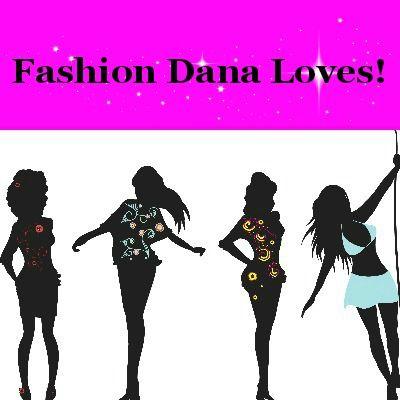 Fashion Dana Loves!