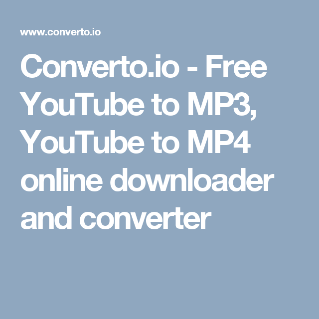 Converto Io Free Youtube To Mp3 Youtube To Mp4 Online Downloader And Converter Free Youtube Youtube Online Converter Powerful online file converter between multiple file formats. pinterest