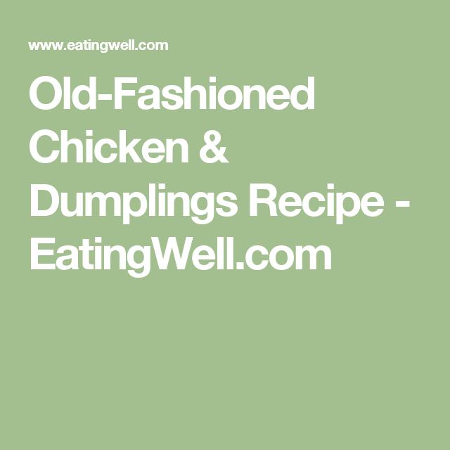 Old-Fashioned Chicken & Dumplings Recipe - EatingWell.com