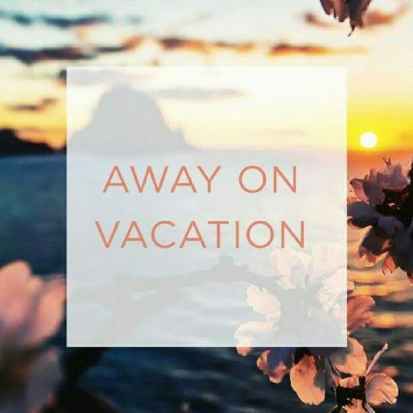 ??AWAY ON VACATION! ?????? AWAY ON VACATION! Still can ...