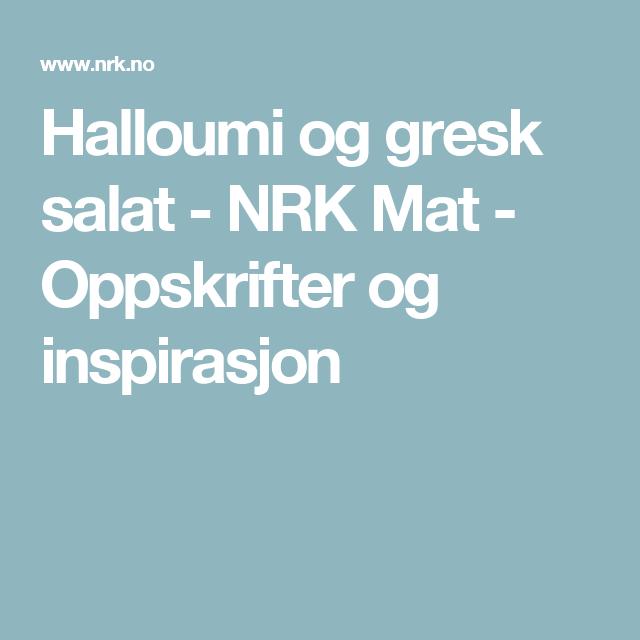 Halloumi og gresk salat - NRK Mat - Oppskrifter og inspirasjon