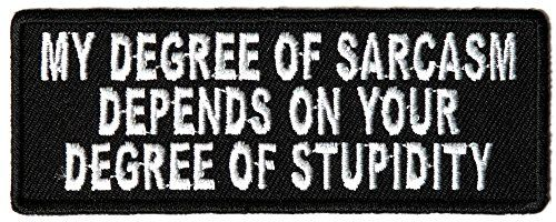 "Embroidered Iron On Patch - My Degree of Sarcasm Depends 4"" Patch Ivamis Trading http://www.amazon.com/dp/B00Q2DYSOI/ref=cm_sw_r_pi_dp_qO3Cub0239038"