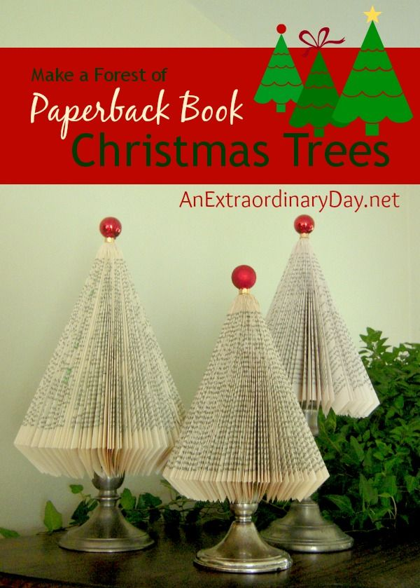 Paperback Book Christmas Trees The Week At A Glance 12 7 An Extraordinary Day Book Christmas Tree Book Crafts Old Book Crafts