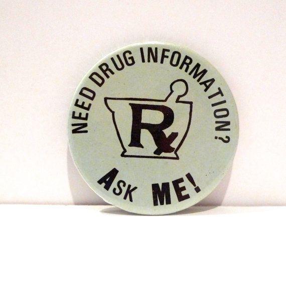 need drug information ask me pinback vintage pharmacy drug button pharmacist medication pin 1970s 1980s rx pinback funny free us ship - Drug Information Pharmacist