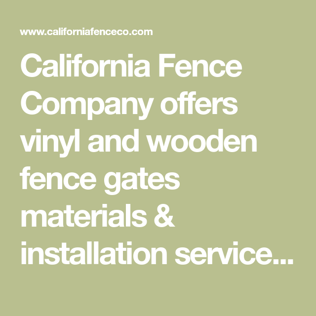California Fence Company Offers Vinyl And Wooden Fence