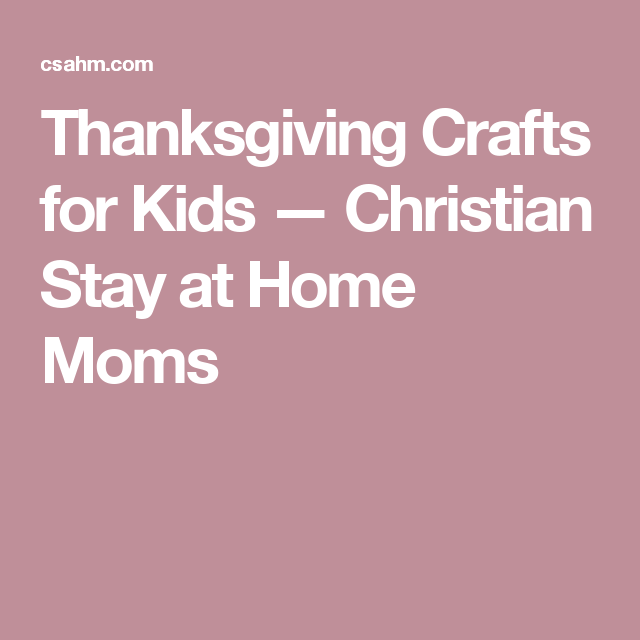thanksgiving crafts for kids christian stay at home moms