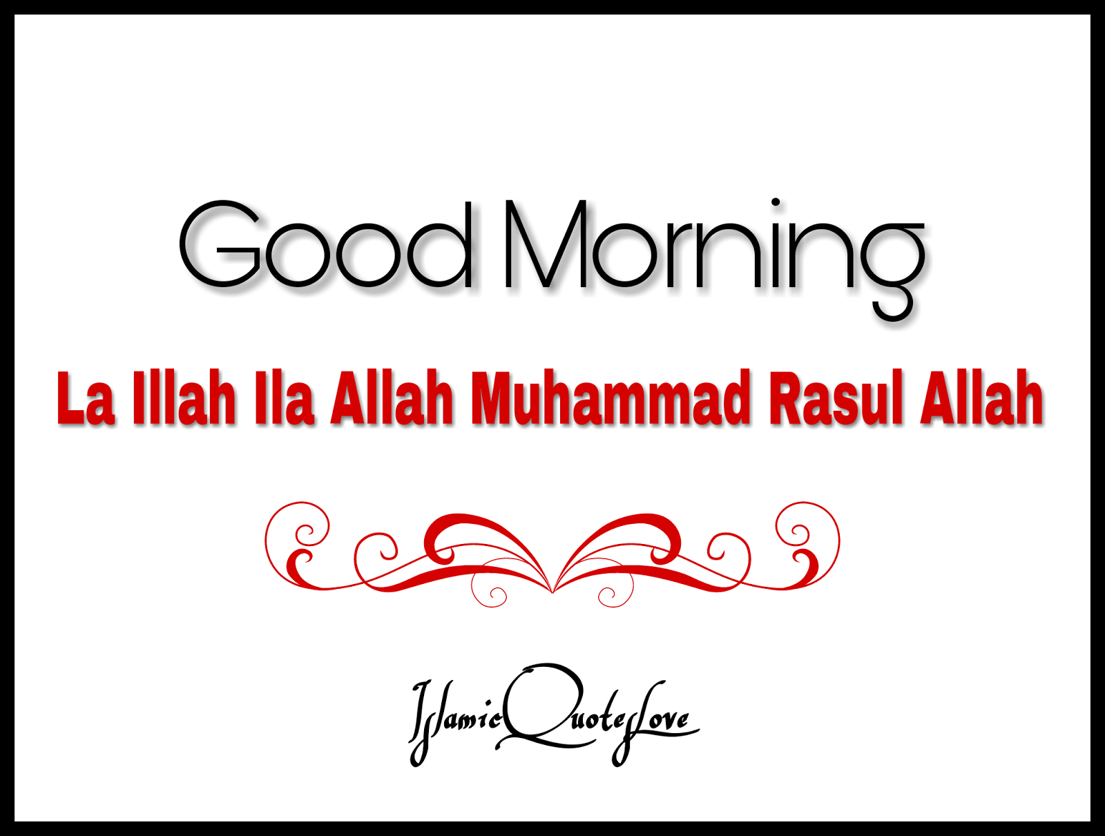 Good Morning Quotes Allah : Good morning with the beautiful kalma la illah ila allah