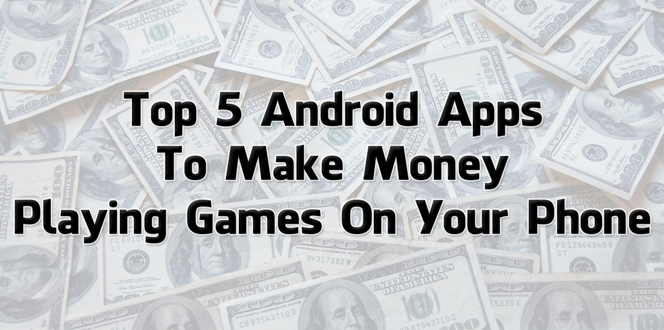 (Best) 11 Apps to Earn Money By Playing Games On Android