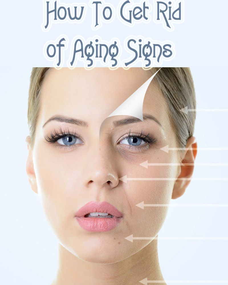 How to get rid of aging signs anti aging skin products