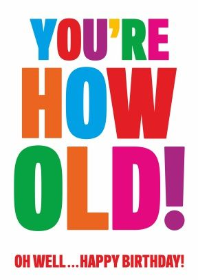 Yourehowoldfunnybirthdaycard love it pinterest yourehowoldfunnybirthdaycard bookmarktalkfo Image collections