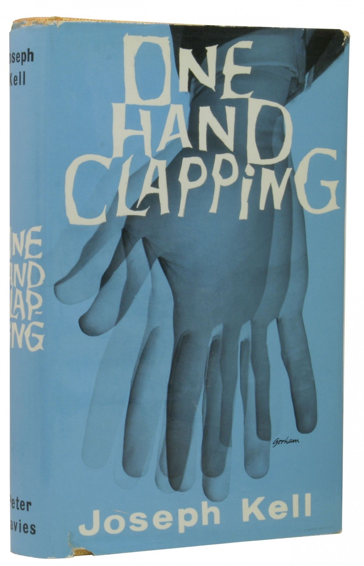 One Hand Clapping  Anthony Burgess (joseph Kell)  1961  First Edition