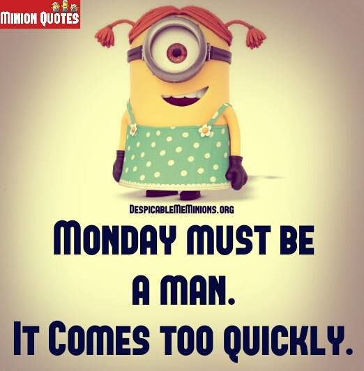 Funny Quotes On Monday: Funny Monday Quotes - Monday Must Be A Man