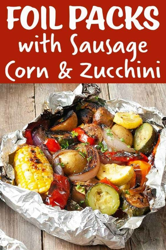 Photo of Foil Pack Recipe   Foil Packs With Sausage, Corn, Zucchini And Potatoes Recipe