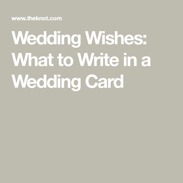 Wedding Wishes What To Write In A Wedding Card Wedding Card Quotes Wedding Cards Friends Wedding Card