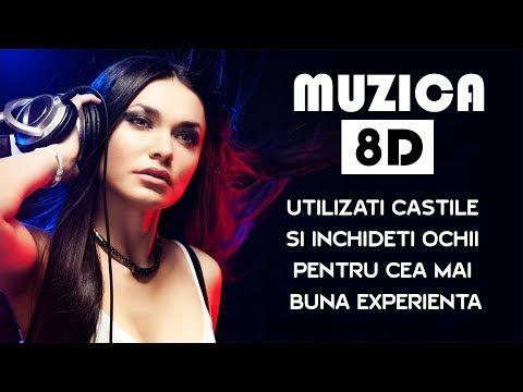 Muzica Mix Martie 2019 Melodii 8d Foloseste Castile Pentru O Super
