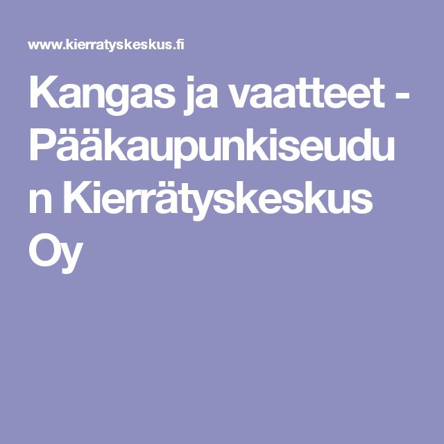 Kangas ja vaatteet - Pääkaupunkiseudun Kierrätyskeskus Oy