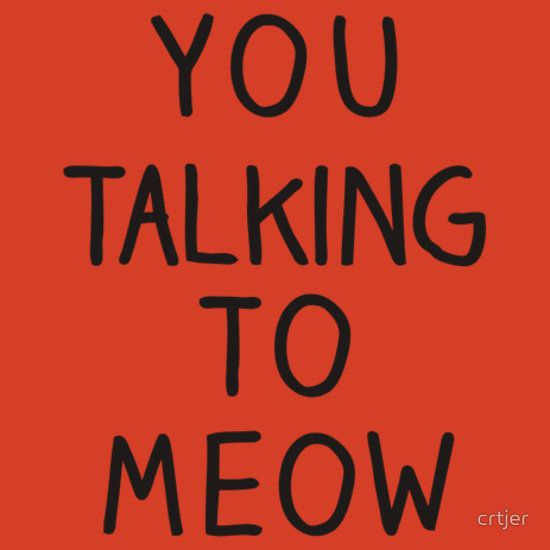 """""""You Talking to Meow"""" Typography Taxi Drive Movie Quote"""