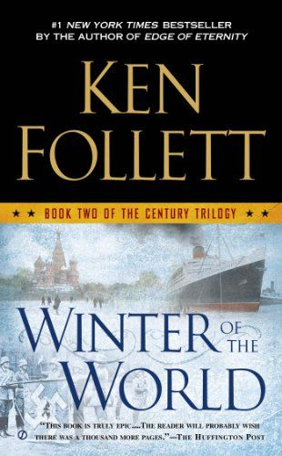 Winter of the World: Book Two of the Century Trilogy By Ken Follett - No.16 in New York Times Paperback Mass-Market Fiction week of Sep 28, 2014 https://goo.gl/53O3ab