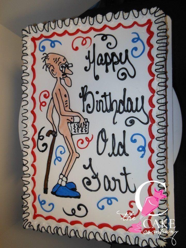 Cheeky old man birthday cake Adult Birthday Cakes Pinterest