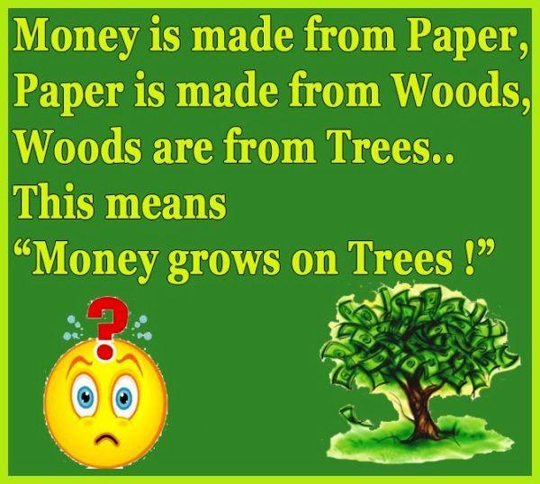 Money Grows On Trees Very Funny Joke Funnyho Com Funny Jokes