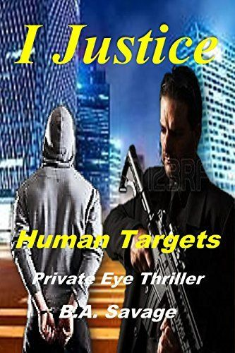 I Justice: Human Targets: Private Eye Thriller (99 cent books mystery, suspense series of thriller, suspense Thriller Mystery Book 11), http://www.amazon.com/dp/B01DC7O7XI/ref=cm_sw_r_pi_awdm_9iF9wb1QR3CY2