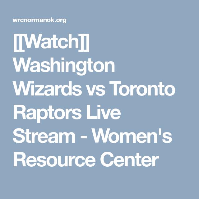 Washington Wizards Vs Toronto Raptors Live Stream