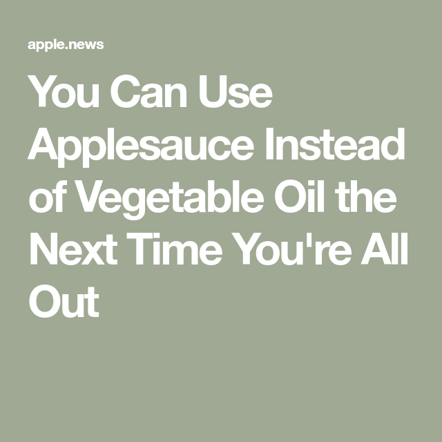 Photo of You Can Use Applesauce Instead of Vegetable Oil the Next Time You're All Out — Good Housekeeping