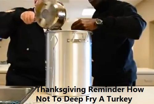 Thanksgiving Reminder How Not To Deep Fry A Turkey