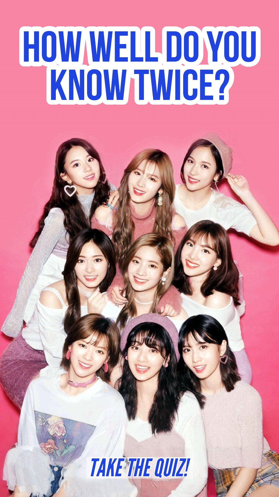 K Pop Quiz How Well Do You Know Twice Kpop Girl Groups Kpop Girls Twice Kpop
