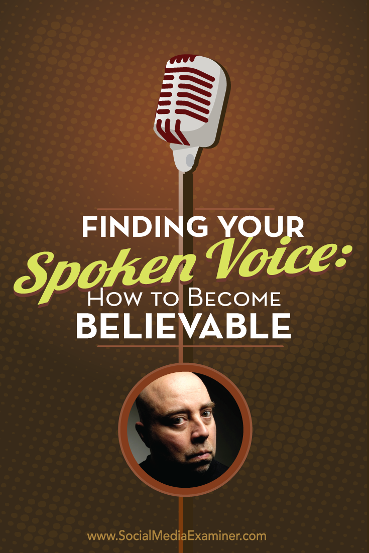 Finding Your Spoken Voice: How to Become Believabl