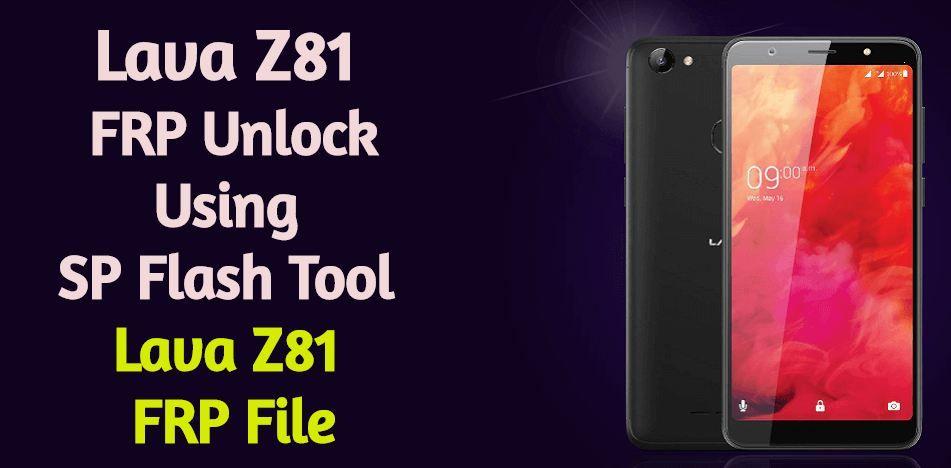 Lava Z81 FRP Unlock Using SP Flash Tool Lava Z81 FRP File